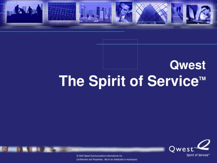 Qwest the spirit of service tm