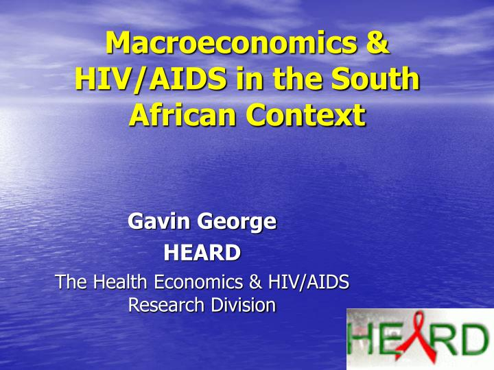 Macroeconomics hiv aids in the south african context