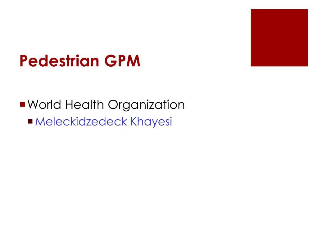 Pedestrian GPM