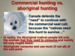 commercial hunting vs aboriginal hunting