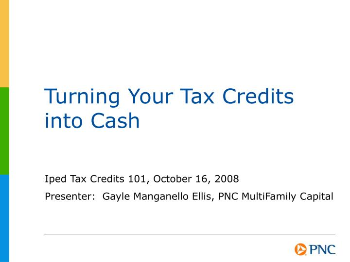 Turning your tax credits into cash