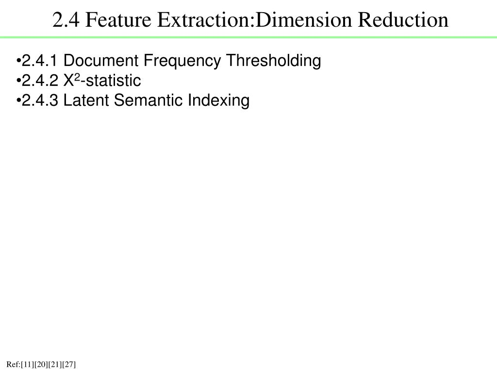 2.4 Feature Extraction:Dimension Reduction