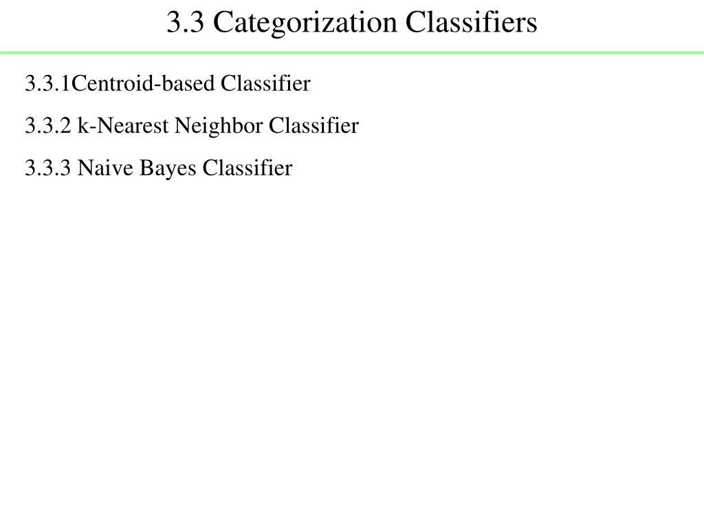 3.3 Categorization Classifiers
