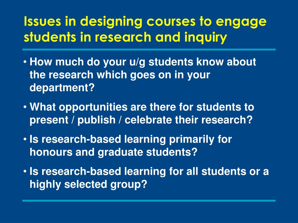 Issues in designing courses to engage students in research and inquiry
