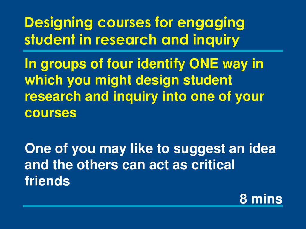 Designing courses for engaging student in research and inquiry