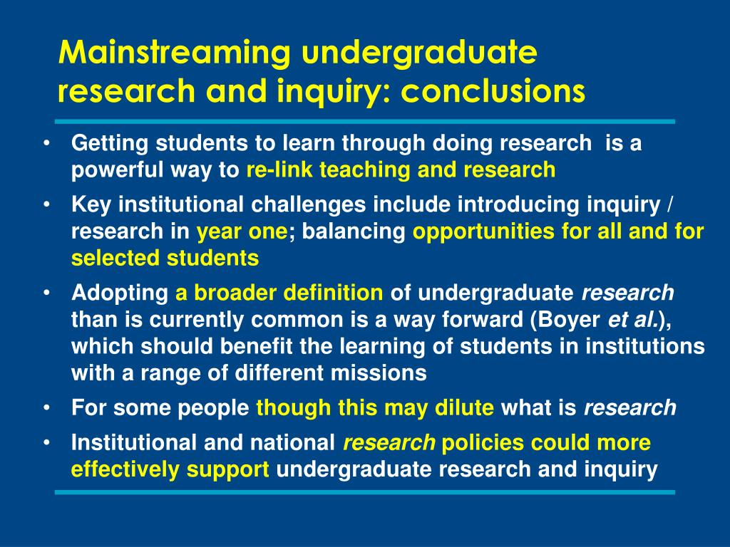Mainstreaming undergraduate research and inquiry: conclusions