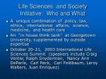life sciences and society initiative who and what