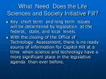 what need does the life sciences and society initiative fill