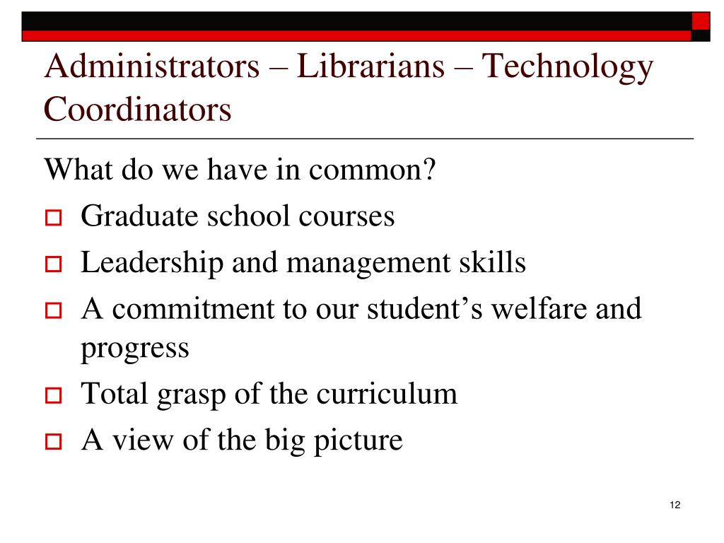 Administrators – Librarians – Technology Coordinators