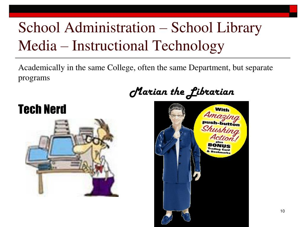 School Administration – School Library Media – Instructional Technology