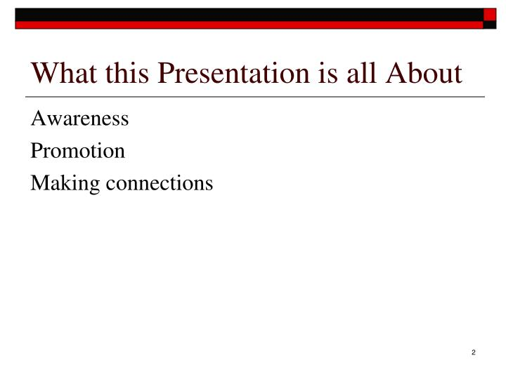 What this presentation is all about