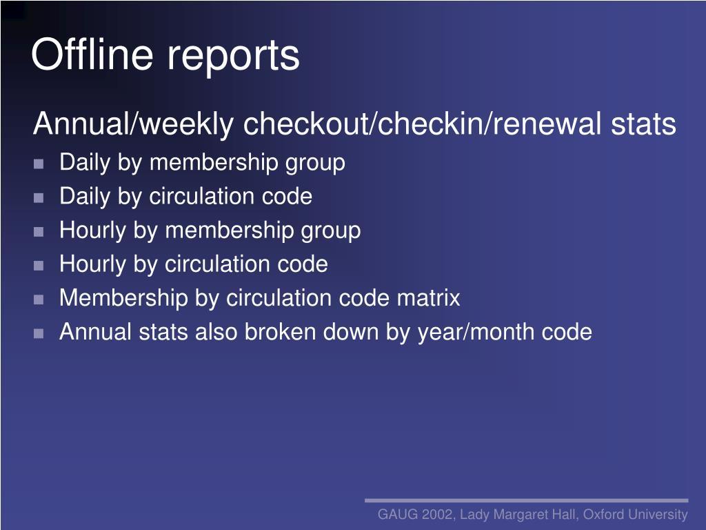 Offline reports