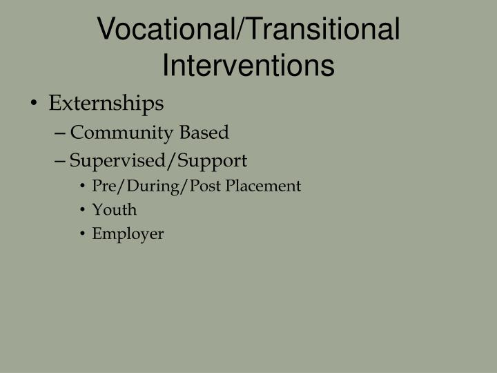 Vocational/Transitional Interventions