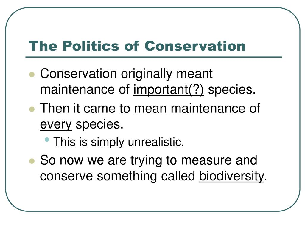 The Politics of Conservation