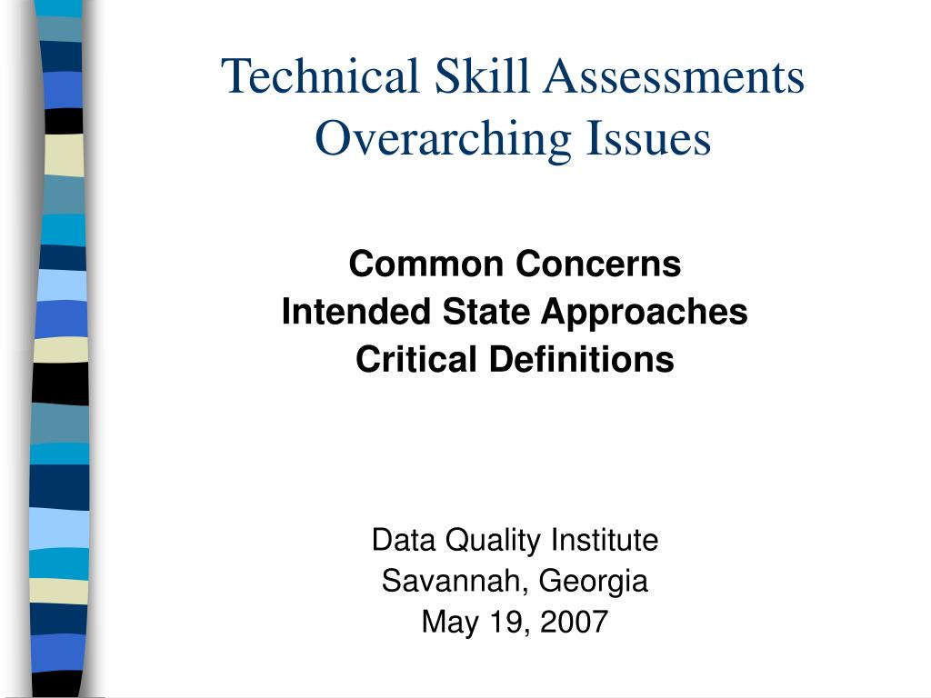 technical skill assessments overarching issues