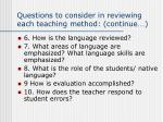 questions to consider in reviewing each teaching method continue