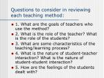 questions to consider in reviewing each teaching method