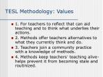 tesl methodology values