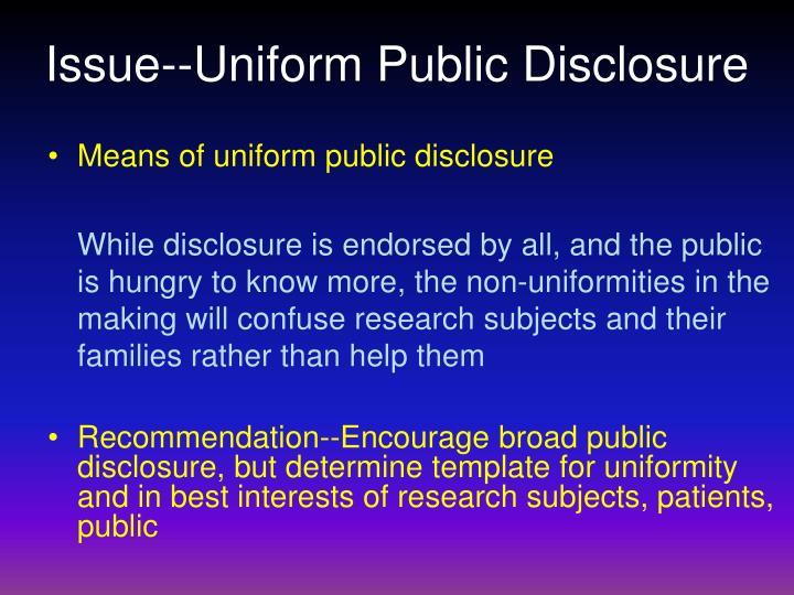 Issue--Uniform Public Disclosure
