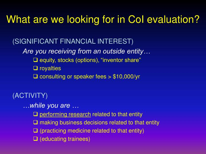 What are we looking for in CoI evaluation?