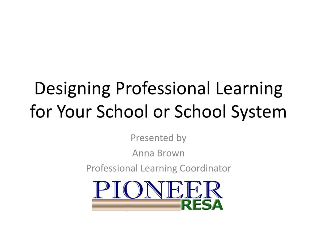 designing professional learning for your school or school system l.