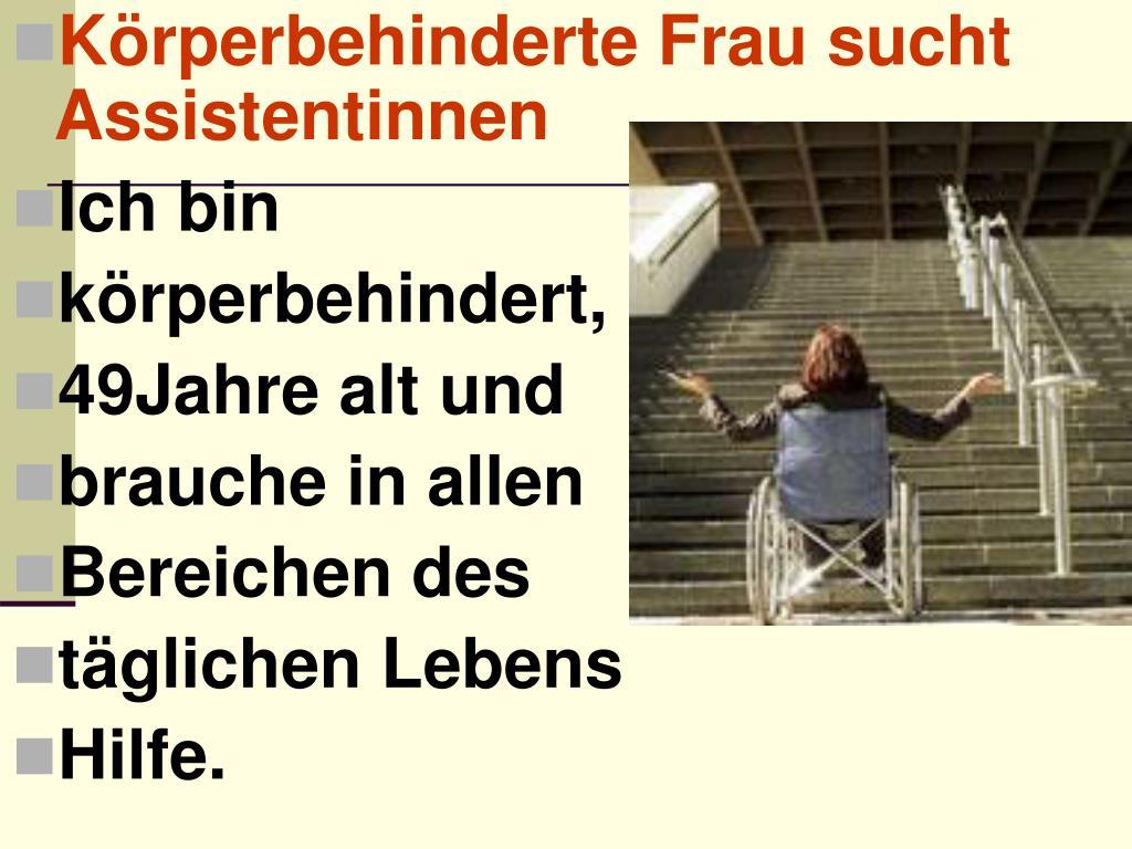 Körperbehinderte Frau sucht Assistentinnen