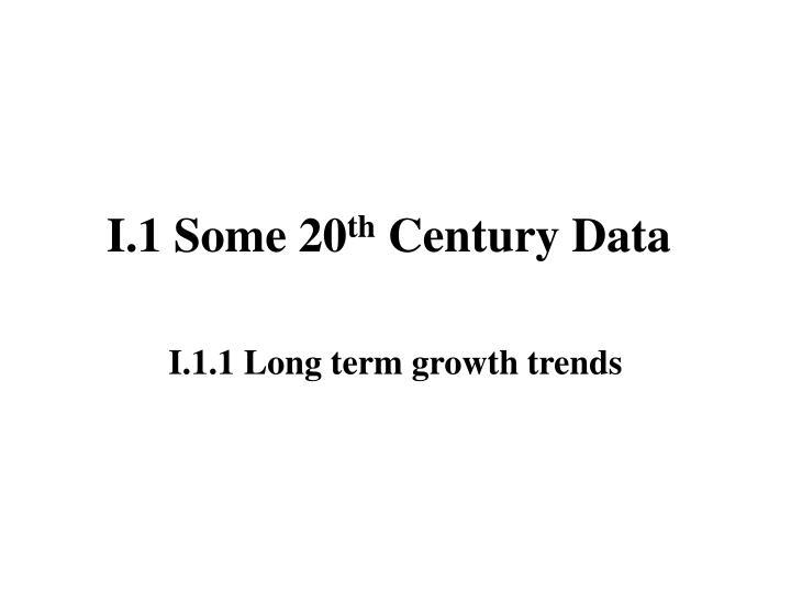 I 1 some 20 th century data
