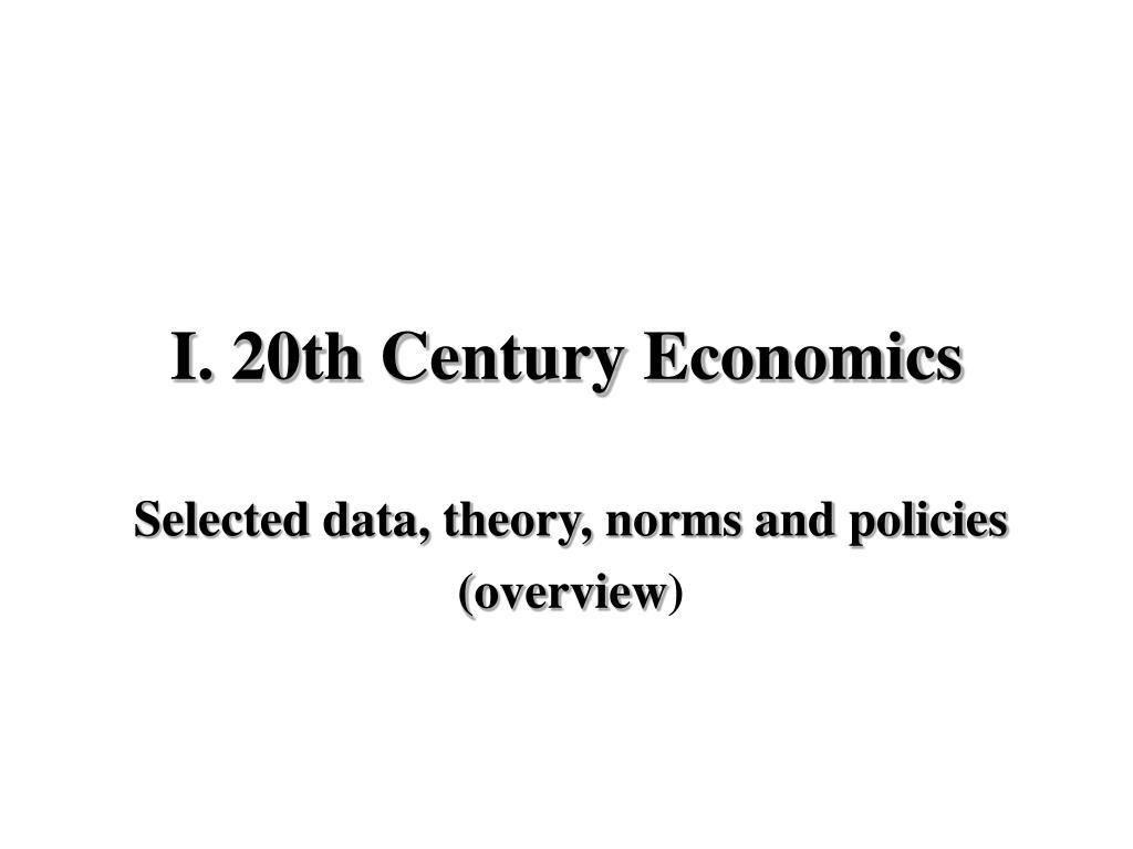 I. 20th Century Economics