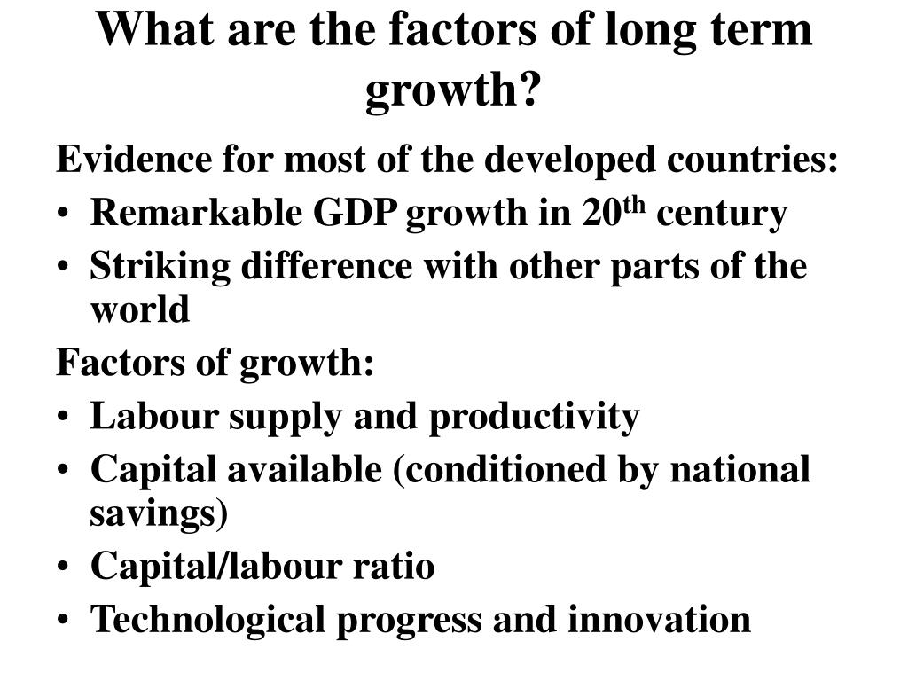 What are the factors of long term growth?