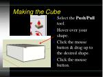 making the cube