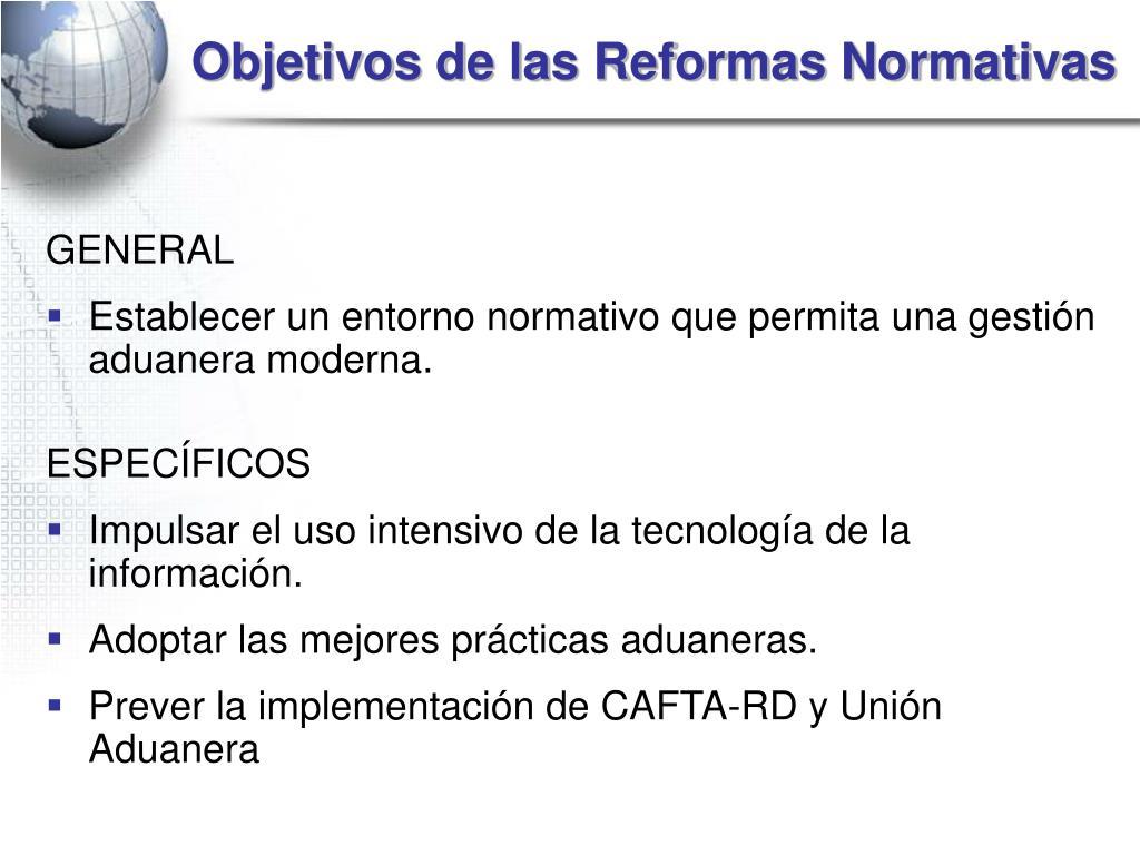 Objetivos de las Reformas Normativas