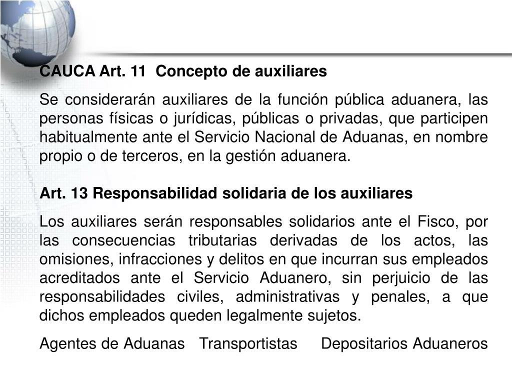 CAUCA Art. 11  Concepto de auxiliares