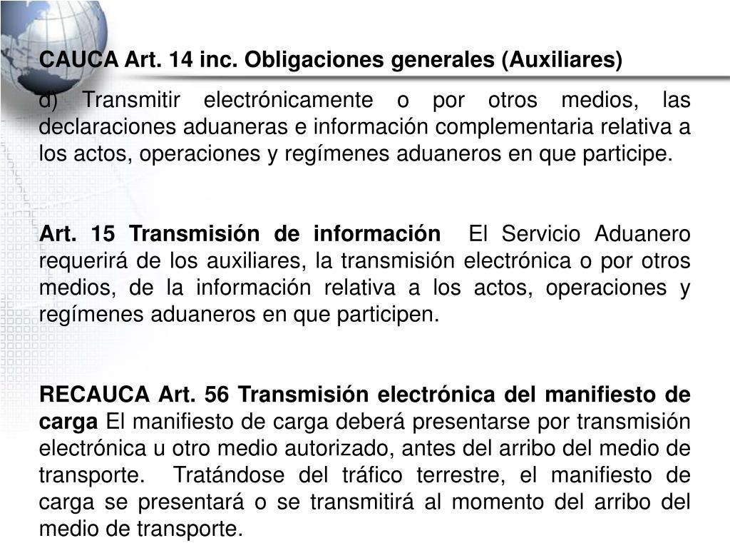 CAUCA Art. 14 inc. Obligaciones generales (Auxiliares)