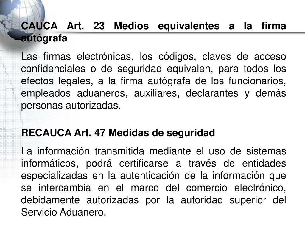CAUCA Art. 23 Medios equivalentes a la firma autógrafa