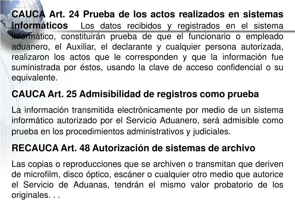 CAUCA Art. 24 Prueba de los actos realizados en sistemas informáticos
