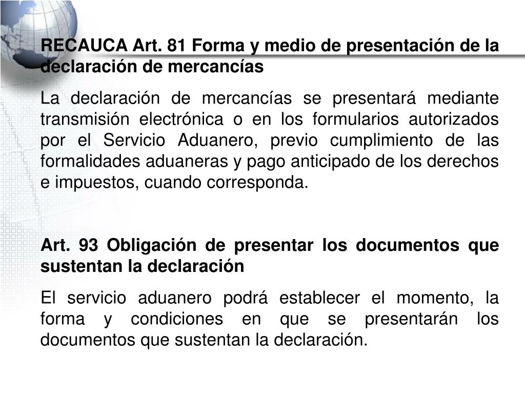 RECAUCA Art. 81 Forma y medio de presentación de la declaración de mercancías