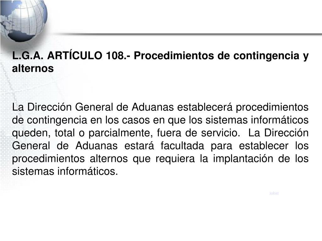 L.G.A. ARTÍCULO 108.- Procedimientos de contingencia y alternos