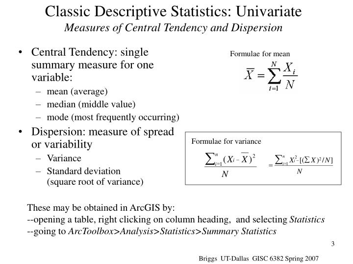 Classic descriptive statistics univariate measures of central tendency and dispersion