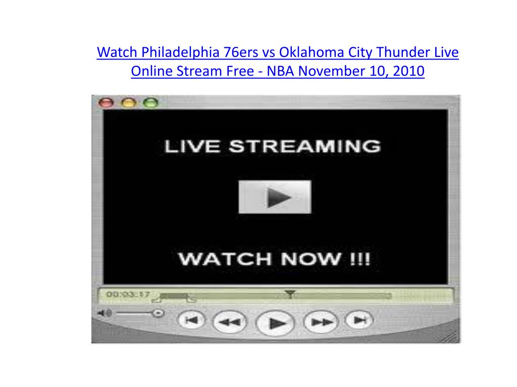 watch philadelphia 76ers vs oklahoma city thunder live online stream free nba november 10 2010 l.