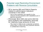 potential least restrictive environment problems with reverse consultation