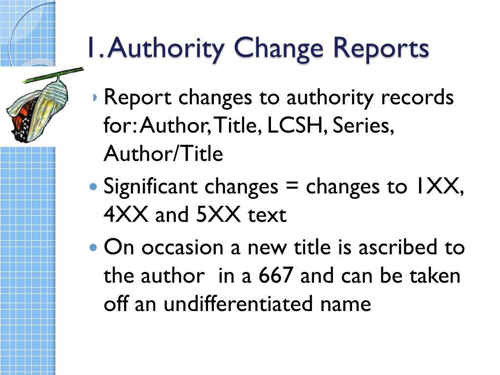 1. Authority Change Reports