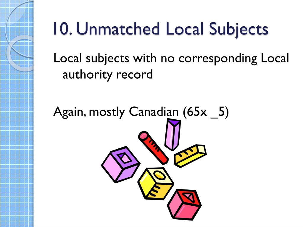 10. Unmatched Local Subjects