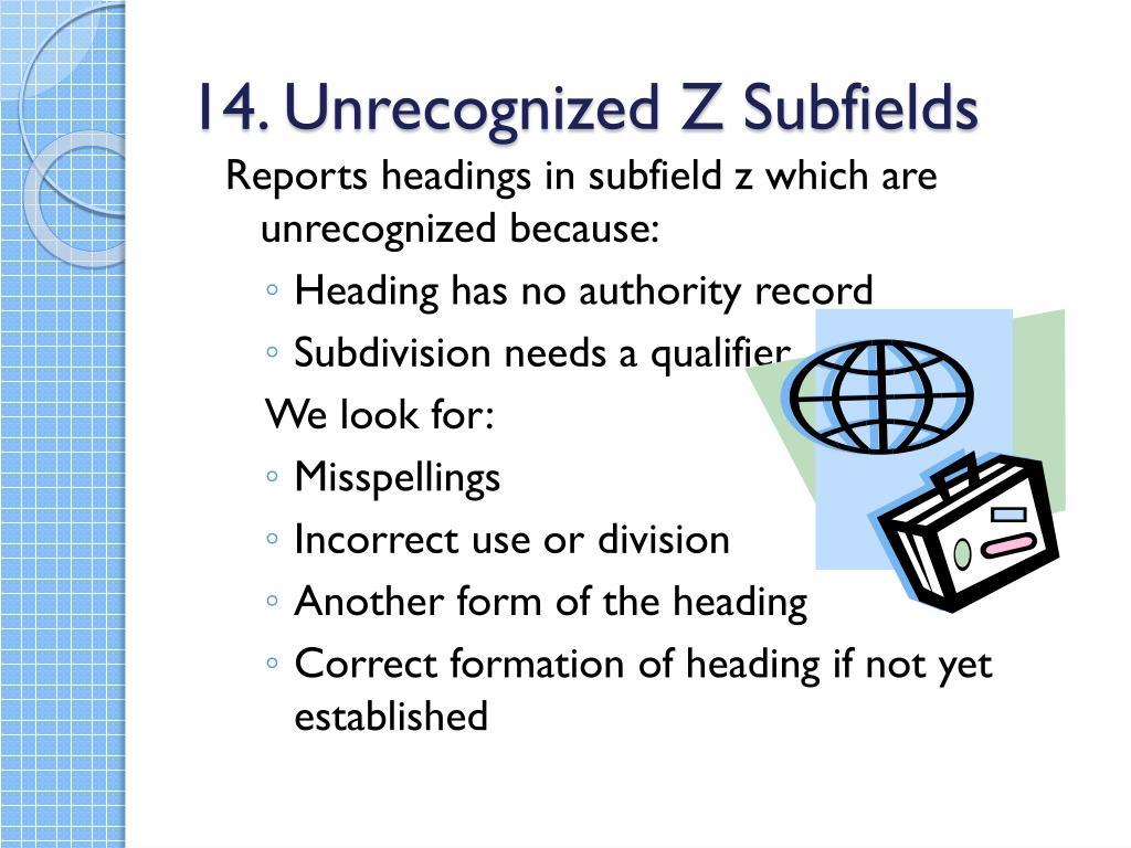 14. Unrecognized Z Subfields