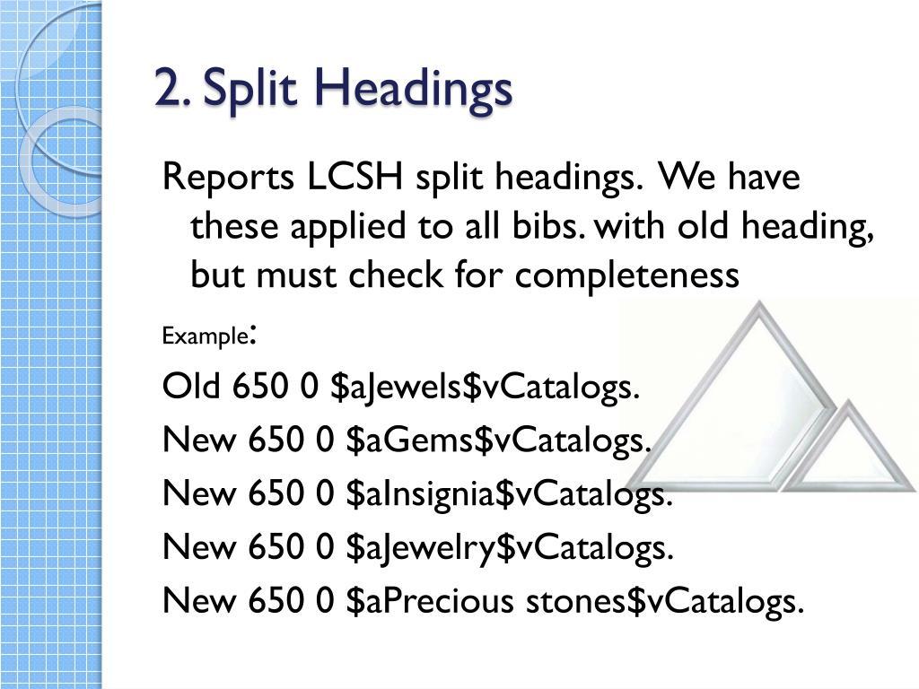 2. Split Headings