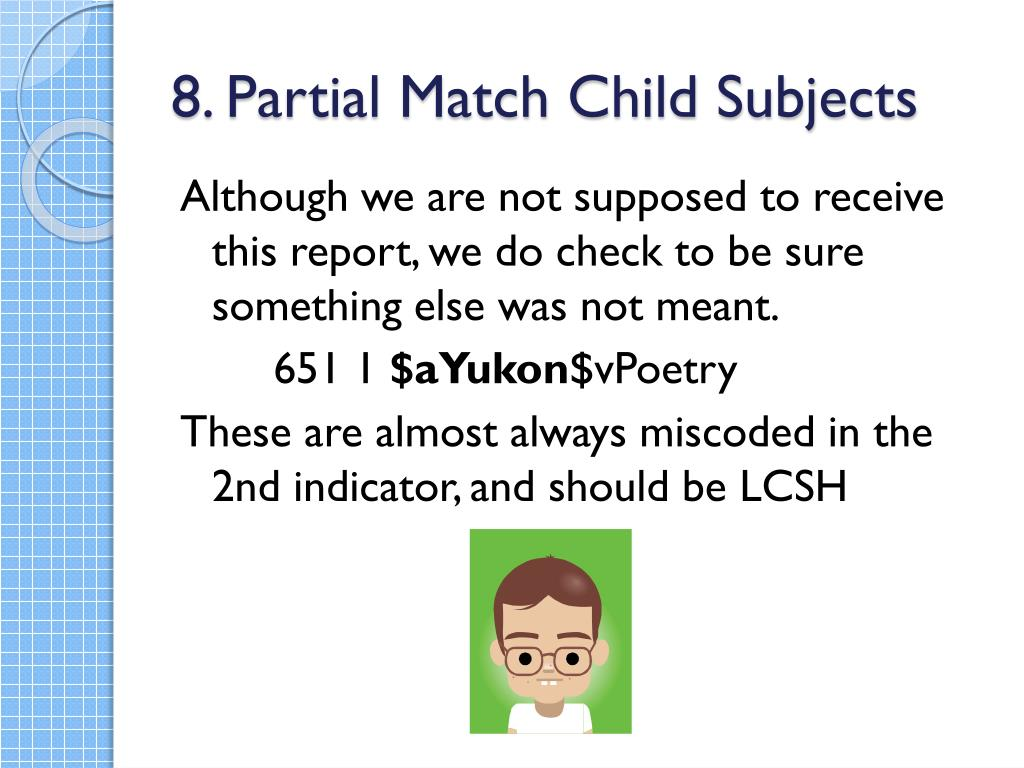 8. Partial Match Child Subjects