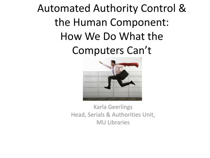 Automated authority control the human component how we do what the computers can t