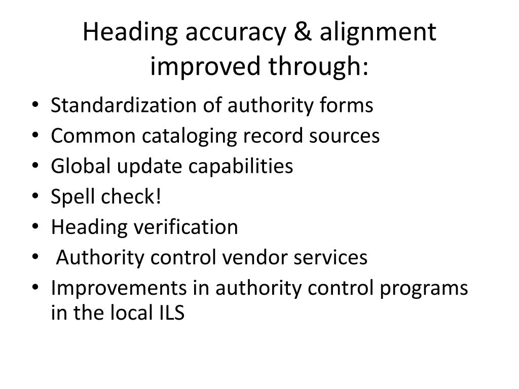 Heading accuracy & alignment improved through:
