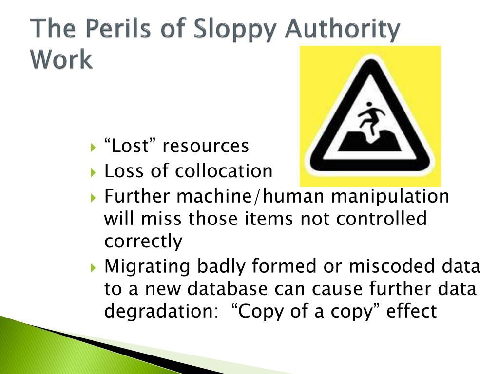 The Perils of Sloppy Authority Work