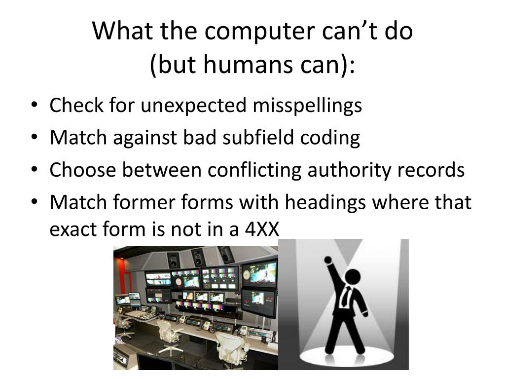 What the computer can't do