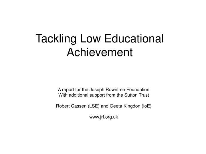 Tackling low educational achievement
